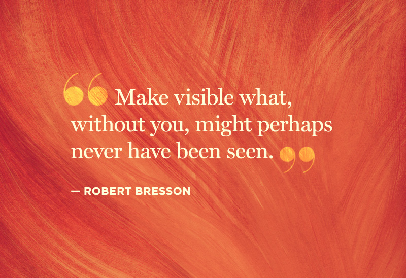 quotes-creativity-robert-bresson-hires